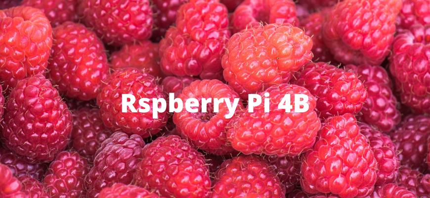 Rspberry Pi 4B